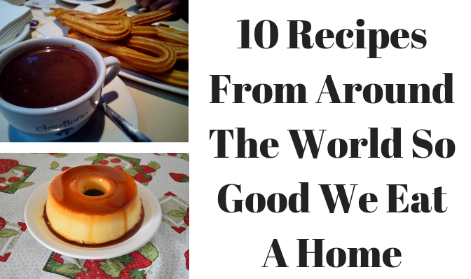 10 Recipes We Love From Our Travels